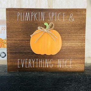 Rae Dunn Sign Pumpkin Spice & Everything Nice